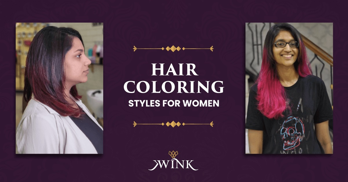 Hair Coloring Styles For Women in Chennai - Wink Salon
